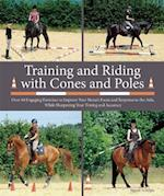 Training and Riding With Cones and Poles