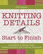 Knitting Details, Start to Finish