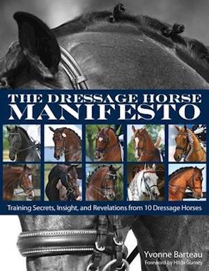 Dressage Horse Manifesto af Yvonne Barteau