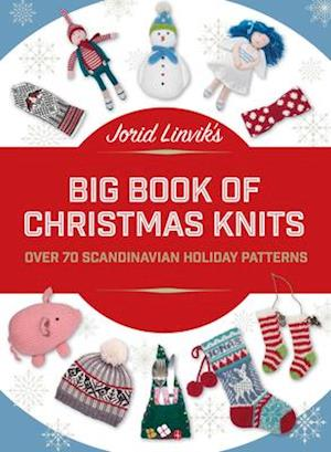 Jorid Linvik's Big Book of Christmas Knits