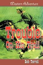 Trouble on His Trail