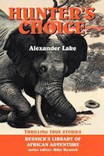 Hunter's Choice: Thrilling True Stories