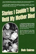 Stories I Couldn't Tell Until My Mother Died