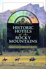 Historic Hotels of the Rocky Mountains