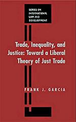 Trade, Inequality and Justice (International Law and Development, nr. )