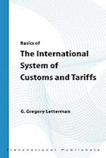 Basics of the International System of Customs and Tariffs (Basics of International Law)