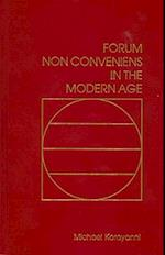 Forum Non Conveniens in the Modern Age