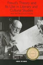 Freud's Theory and Its Use in Literary and Cultural Studies af Henk De Berg