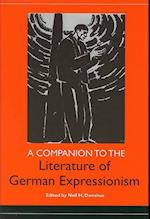 A Companion to the Literature of German Expressionism (STUDIES IN GERMAN LITERATURE, LINGUISTICS, AND CULTURE, nr. 60)