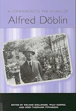 A Companion to the Works of Alfred Doeblin (STUDIES IN GERMAN LITERATURE, LINGUISTICS, AND CULTURE, nr. 65)