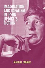 Imagination and Idealism in John Updike's Fiction (Mind and American Literature)