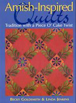 Amish-Inspired Quilts-Print-on-Demand-Edition: Tradition with a Piece O'Cake Twist
