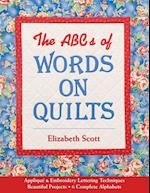ABCs of Words on Quilts-Print-on-Demand-Edition: Applique & Embroidery Lettering Techniques, Beautiful Projects, 6 Complete Alphabets