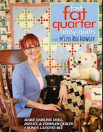 Fast, Fat Quarter Baby Quilts with M'Liss Rae Hawley_Print-on-Demand-Edition: Make Darling Doll, Infant, & Toddler Quilts - Bonus Layette Set