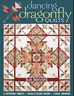 Dancing Dragonfly Quilts-Print-on-Demand-Edition: 12 Captivating Projects, Design & Piecing Options, 6 Block Variations