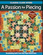 Passion for Piecing-Print-on-Demand-Edition: Breathtaking Quilts from Easy Paper-Pieced Units; 16 Projects + Award-Winning Quilts [With Pattern(s)]