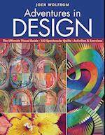 Adventures in Design: The Ultimate Visual Guide, 153 Spectacular Quilts, Activities & Exercises