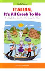 Italian, it's All Greek to Me