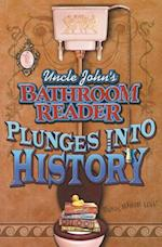 Uncle John's Bathroom Reader Plunges Into History (Uncle John's Bathroom Readers)