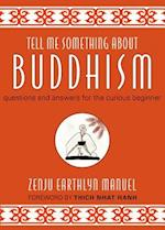 Tell Me Something about Buddhism af Zenju Earthlyn Manuel