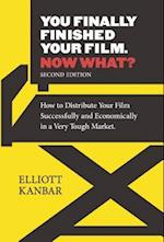 You Finally Finished Your Film - Now What?