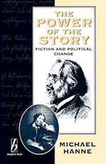The Power of the Story: Fiction and Political Change af Michael Hanne