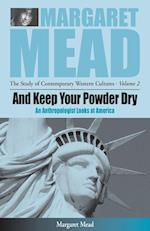 And Keep Your Powder Dry: An Anthropologist Looks at America af Margaret Mead