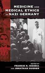 Medicine and Medical Ethics in Nazi Germany af Francis R. Nicosia, Jonathan Huener