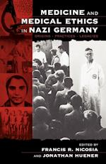 Medicine and Medical Ethics in Nazi Germany: Origins, Practices, Legacies af Jonathan Huener, Francis R. Nicosia
