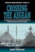 Crossing the Aegean (STUDIES IN FORCED MIGRATION, nr. 12)