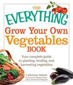 The Everything Grow Your Own Vegetables Book (Everything (Self-Help))