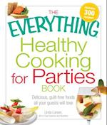 The Everything Healthy Cooking for Parties Book (Everything: Cooking)