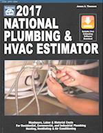 National Plumbing & HVAC Estimator 2017 (NATIONAL PLUMBING AND HVAC ESTIMATOR)