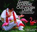 Garish Gardens Outlandish Lawns
