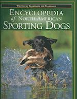 The Encyclopedia of North American Sporting Dogs