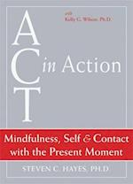 Mindfulness, Self, & Contact with the Present Moment (ACT in Action)