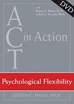 Psychological Flexibility (ACT in Action)