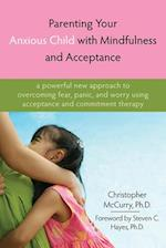 Parenting Your Anxious Child With Mindfulness and Acceptance