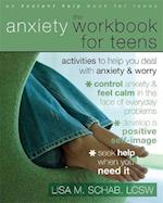 The Anxiety Workbook for Teens (Instant Help Solutions)