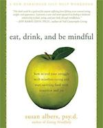 Eat, Drink, And Be Mindful af Susan Albers