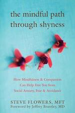 The Mindful Path Through Shyness af Steve Flowers, Steven H Flowers