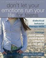 Dont Let Your Emotions Run Your Life for Teens (An Instant Help Book for Teens)