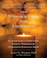 The Wisdom to Know the Difference (A New Harbinger Self-help Workbook)
