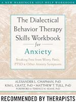 The Dialectical Behaviour Therapy Skills Workbook for Anxiety af Alexander L Chapman