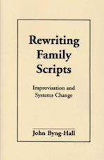 Rewriting Family Scripts (Guilford Family Therapy Hardcover)