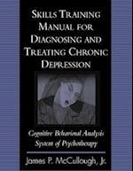 Skills Training Manual for Diagnosing and Treating Chronic Depression