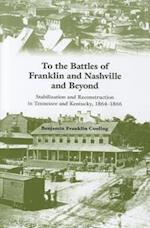 To the Battles of Franklin and Nashville and Beyond