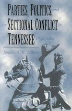 Parties, Politics, and the Sectional Conflict in Tennessee, 1832-1861