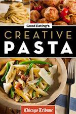 Good Eating's Creative Pasta