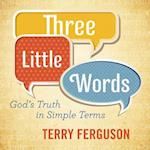 Three Little Words af Terry Ferguson